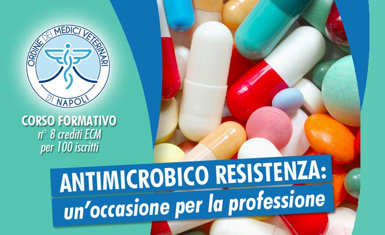 """Corso ECM : """"Antimicrobico Resistenza: un'occasione per la professione"""""""